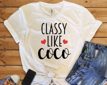 Classy like CoCo T-shirt, Classy like CoCo tee,Statement tee,
