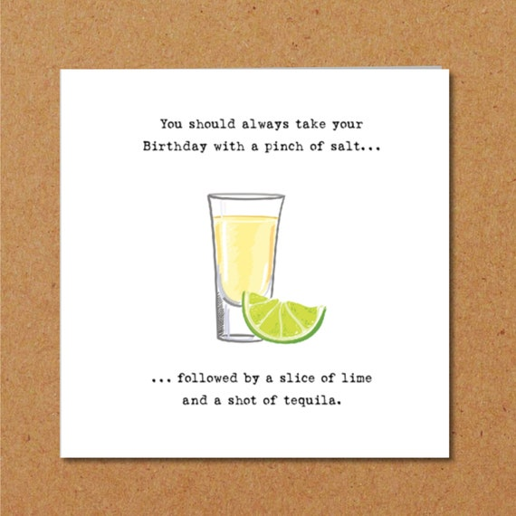 Tequila Birthday Card 18th 21st 30th 40th 50th Friend