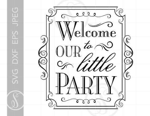 Party Quotes Svg Cut Files | Welcome to Our Little Party Quote Svg Party  Signs Dxf Eps Png Silhouette | SC91