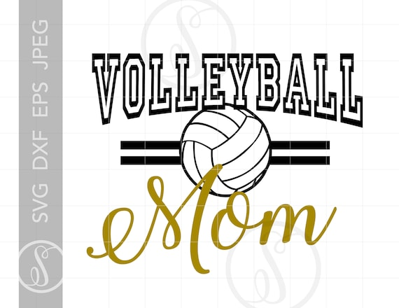 Volleyball Mom Svg Cut Files Volleyball T Shirt Downloads Etsy