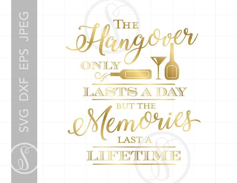 Gold Chic Script HANGOVER Quote Art   Gold SVG Dxf Eps Jpeg Wedding Cut  File Downloads   Gold Silhouette Bar Sign Party Art SC327