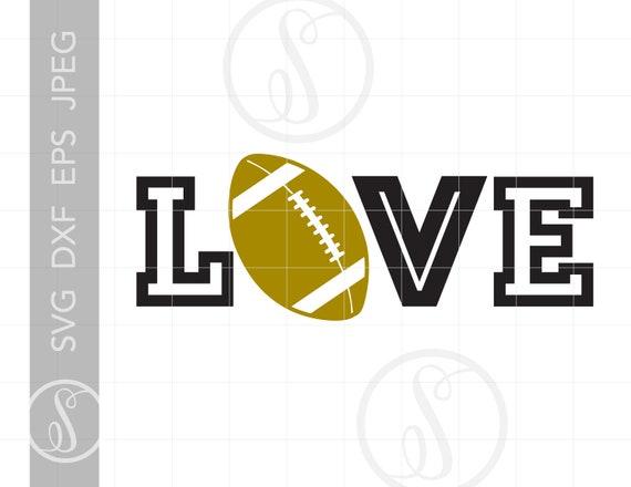 Football Love Svg Cut Files Love Football T Shirt Downloads Etsy
