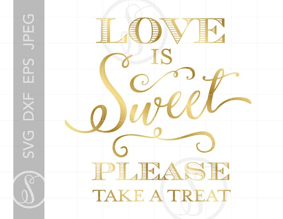 gold dessert quote svg cut files love is sweet quote svg