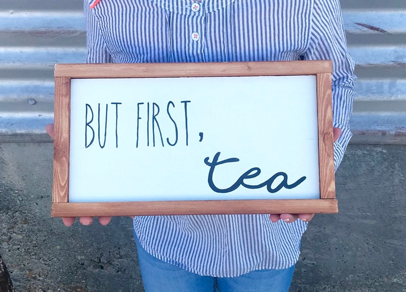 Shabby Chic Kitchen Signs : But first tea sign rae dunn farmhouse kitchen signs etsy