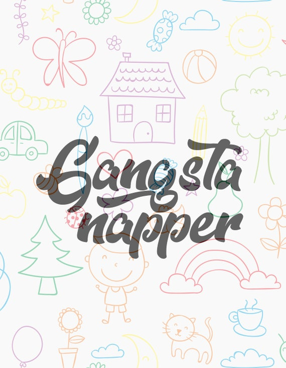 Gangsta Napper Svg File Baby Svg Onesie Svg Toddler Svg Etsy