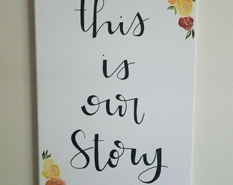 """12x24 watercolor canvas """"This is Our Story"""""""