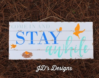 Come In And Stay Awhile Painted Sign