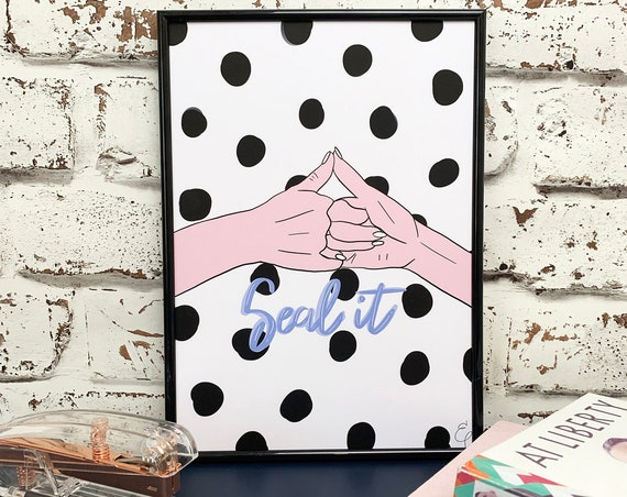 Pinky Promise Seal It Print