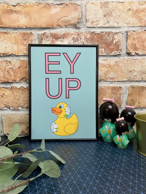 Ey Up Duck Print