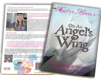 On An Angel's Wing: Real-Life Angelic Encounters and Divine Lessons