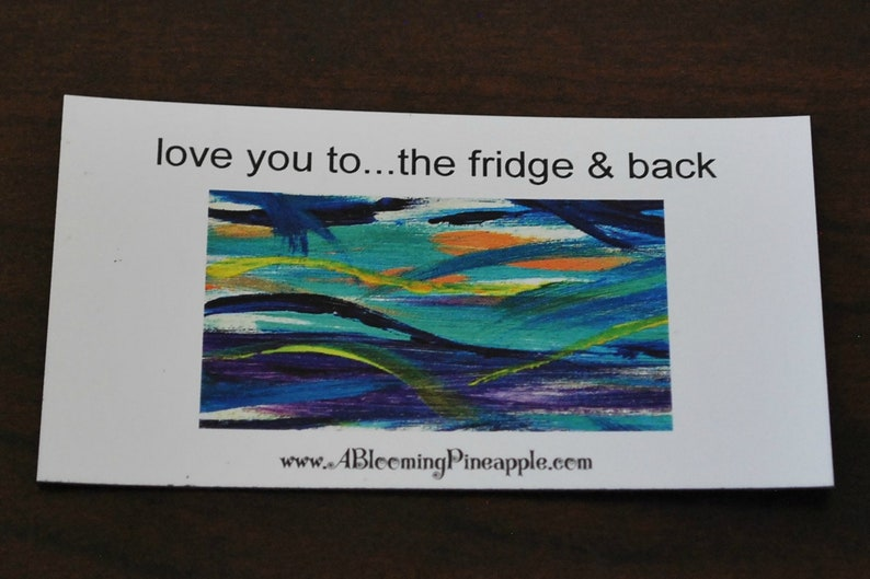 Magnet Love you to the fridge and back.