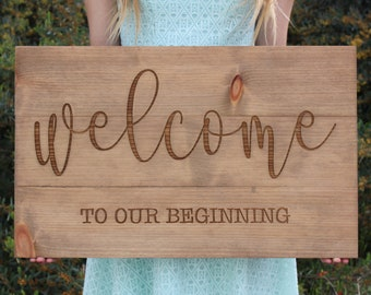 Wedding Welcome Sign - Welcome to Our Beginning - Rustic Wood Engraved