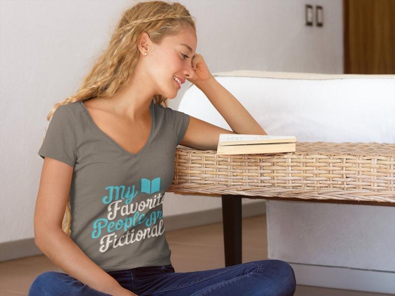 My Favorite People Are Fictional Bibliophile Avid Reader Gift Ideas Vneck TShirt
