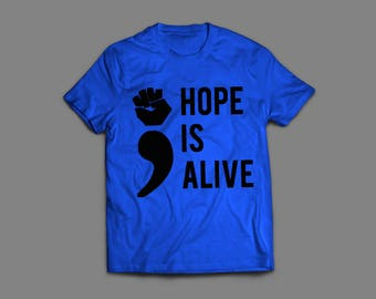Project Semi Colon - Hope is Alive - T shirt