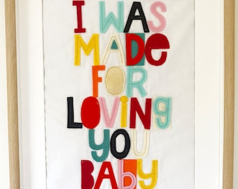 Made for Loving you.