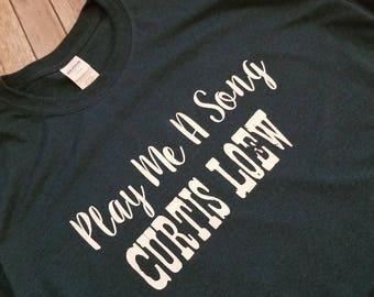 e256a85e Play me a Song Curtis Loew Custom T Shirt Concert Tshirt Festival Shirt Unisex  Shirt Lyric Shirt