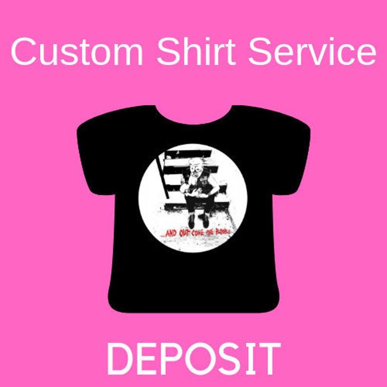 Custom Shirt Service Deposit image 0