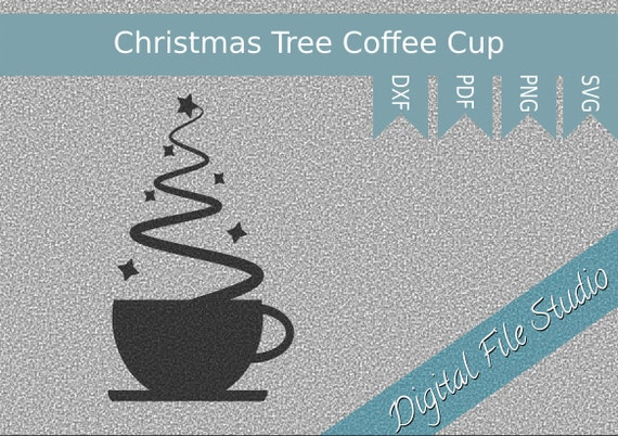 Coffee Christmas Tree Cup Design Dxf Pdf Png Svg Etsy