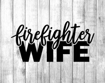 Firefighter Wife Die Cut Vinyl Decal Sticker Window Laptop Tablet Phone Car Truck