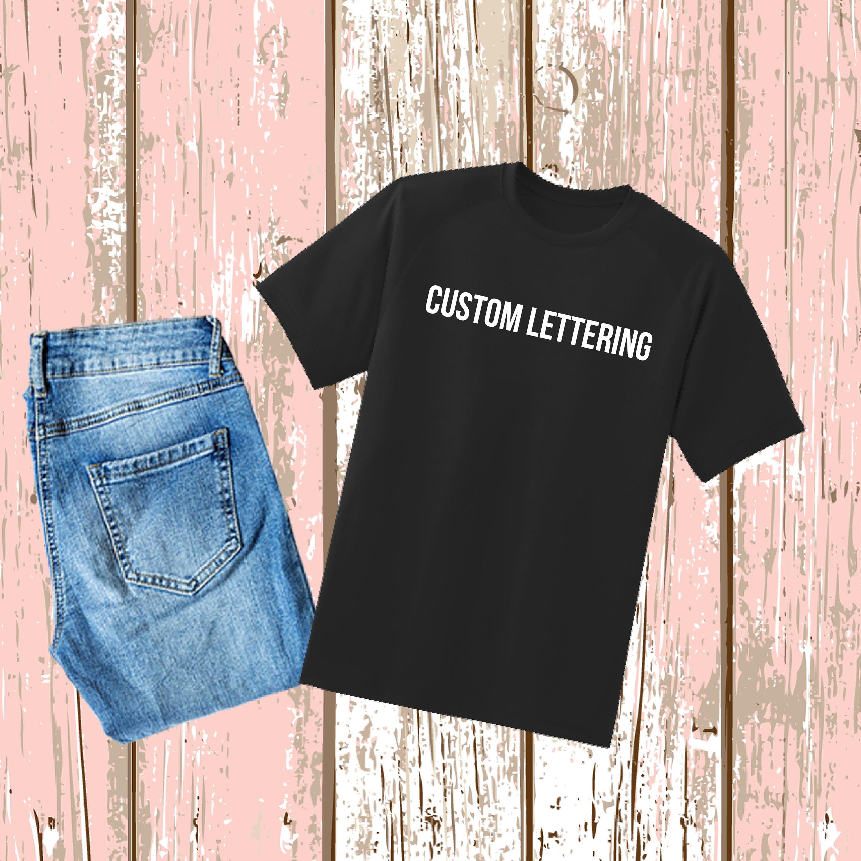 Custom Lettering T Shirt Custom Lettering T Shirt T Shirt Etsy