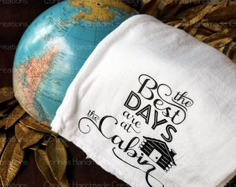 The Best Days Are At The Cabin Flour Sack Towel