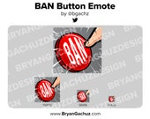 BAN Button Emote for Twitch, Discord or Youtube