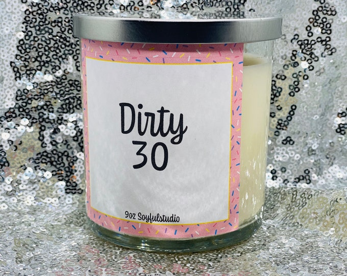 Funny birthday candle Cake scented 9oz soy candle Dirty 30 Custom birthday candle Birthday candle