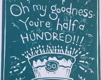 """50th Birthday Card """"Oh my goodness youre half a hundred!!!"""""""