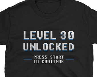 Funny 30th Birthday Shirt Unisex Gift For Him Level 30 Unlocked T Gamer Gifts Years Old Video Game Gaming