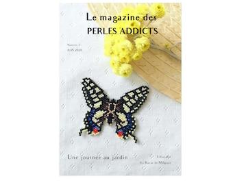 Le magazine des perles addicts - numéro 1 juin 2020 / The beads addicts magazine REEDITION number 1 June 2020