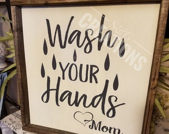 Wash your Hands love Mom