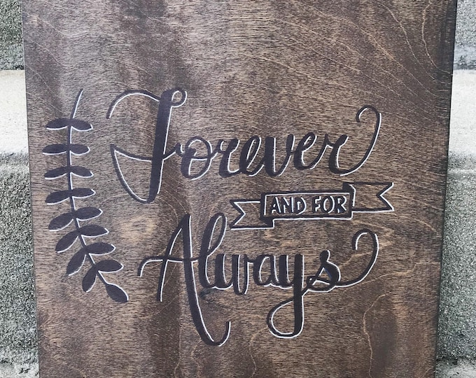 Forever and for Always - Hand lettered painted wood sign
