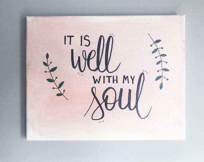 It Is Well With My Soul // Hand-Lettered Watercolor Canvas Painting