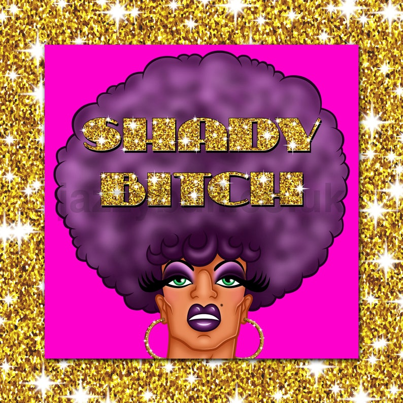SHADY BITCH Drag Queen Birthday Card