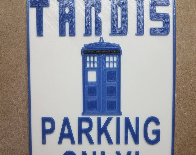 "Tardis Parking Only ""Violators Will Be Exterminated"" (3d printed Doctor Who Sign)"
