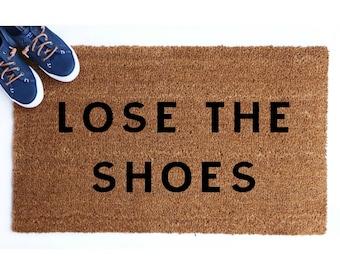Lose The Shoes Doormat. Door Mat. Welcome Mat.Housewarming Gift.Custom Mat.Personalized Gift.Remove Shoes Mat.Funny Doormat.Coir Doormat.Rug