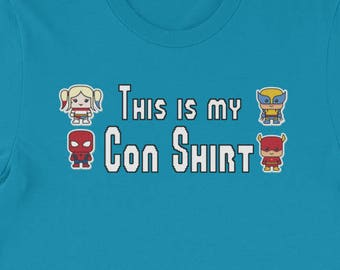 This is my Con Shirt  (Men's Fit)