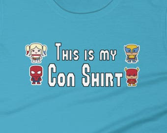 This is my Con Shirt  (Lady's Fit)
