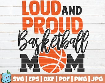 Loud And Proud Basketball Mom SVG Cut File   commercial use   instant download   printable vector clip art   Basketball Mama Shirt Print