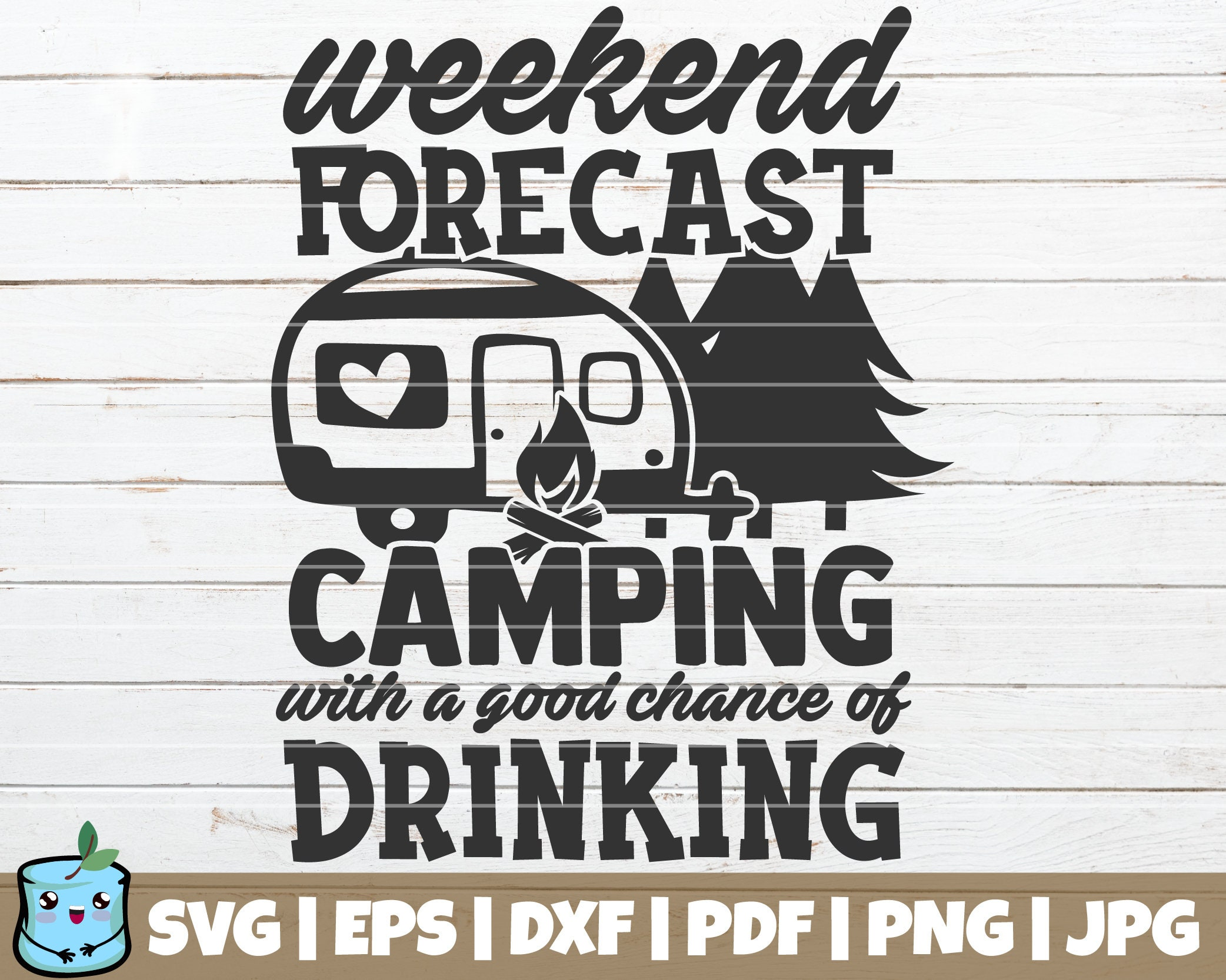 Funny camping svg Weekend Forecast Camping with a Chance of Drinking svg RV life svg,family camping svg png Digital Downlaod