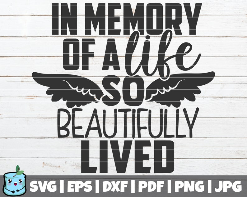 commercial use In Memory Of vector clip art In Memory Of A Life So Beautifully Lived SVG Cut File instant download Memorial SVG