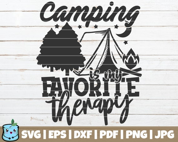 Camping Is My Favorite Therapy Svg Cut File Commercial Use Etsy
