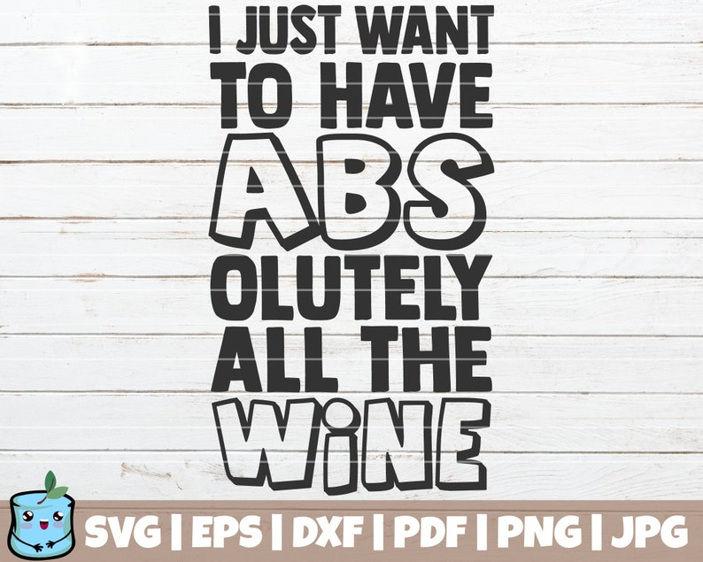 commercial use Anti Gym I Just Want To Have Abs Olutely All The Wine SVG Cut File Funny Fitness SVG printable vector clip art