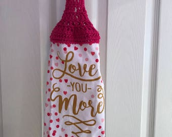 Love You More Valentines Hanging Kitchen Towel