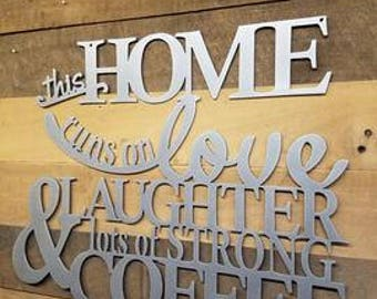 This Home Runs On Love Laughter & Lots Of Strong Coffee