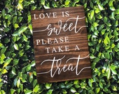 Dessert Table Wedding Sign, Love is Sweet Sign, Wedding Sign, Wooden Wedding Sign, Love is Sweet Please Take a Treat Sign