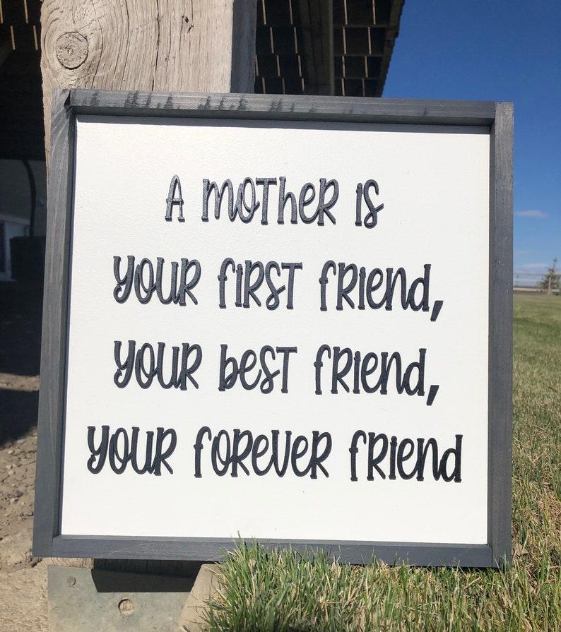 A Mother is ...First Friend...Best Friend