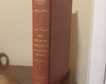 2728799360b43 1955, The Micmac Indians of Eastern Canada, Rare Hardcover by Wilson D.  Wallis, Ruth Sawtell Wallis