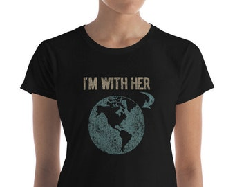 I'm With Her Earth Shirt Earth Day Earth Day TShirt | Etsy
