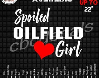 4ac5c8f9 Spoiled Oilfield Girl Vinyl Decal Sticker Oilfield Girlfriend Stickers